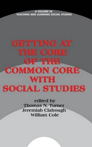 Getting at the Core of the Common Core with Social Studies (HC) (Teaching and Learning Social Studies) ebook