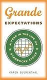 Grande Expectations, Karen Blumenthal, 0307339718