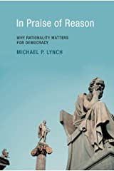 In Praise of Reason: Why Rationality Matters for Democracy (The MIT Press) Paperback
