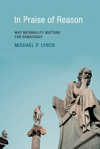 In Praise of Reason: Why Rationality Matters for Democracy (The MIT Press)