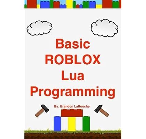 Black Friday Sale Roblox 2019 Basic Roblox Lua Programming Black And White Edition Larouche Brandon John 8601418014621 Amazon Com Books