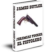 Jeremias Tucker El Pistolero (Spanish Edition)