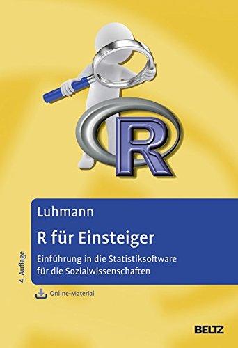 R für Einsteiger: Einführung in die Statistiksoftware für die Sozialwissenschaften. Mit Online-Material