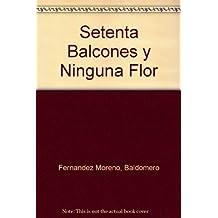 Setenta Balcones y Ninguna Flor (Spanish Edition)
