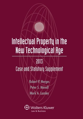Intellectual Property New Technological Age 2013 Case and Statutory Supplement