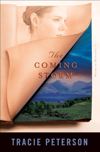 The Coming Storm (Heirs of Montana Book #2) (Tracie Peterson Heart Of The Frontier Series)