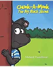Chunk-A-Monk, The Big Black Skunk: An enjoyable book for children 4-8 about a skunk who's different and how he deals with his differences.