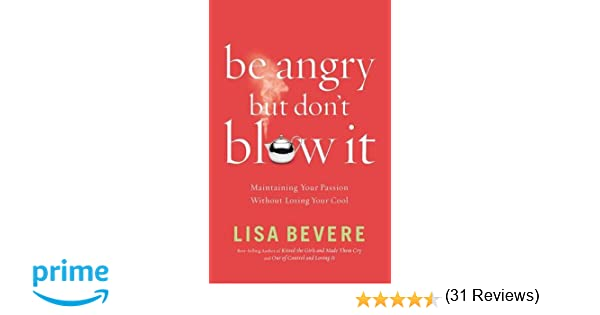 Be angry but dont blow it lisa bevere 9780785289180 amazon be angry but dont blow it lisa bevere 9780785289180 amazon books fandeluxe Images