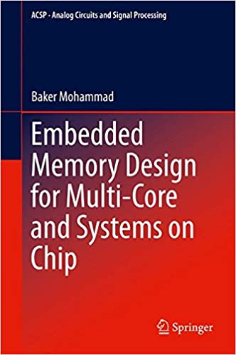 Embedded Memory Design for Multi-Core and Systems on Chip (Analog Circuits and Signal Processing)