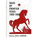 Tales of Frontier Texas, 1830-1896, , 0870742027