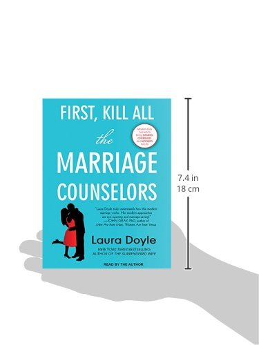 First kill all the marriage counselors modern day secrets to being first kill all the marriage counselors modern day secrets to being desired cherished and adored for life laura doyle 9781494561260 amazon books fandeluxe Image collections