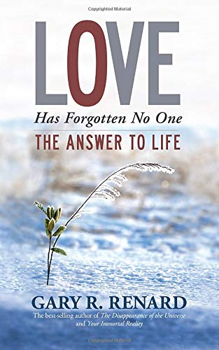 Download Love Has Forgotten No One: The Answer to Life pdf epub