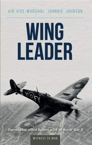 - Wing Leader: Top-Scoring Allied Fighter Pilot of World War II