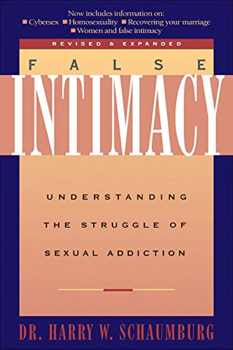 False Intimacy: Understanding the Struggle of Sexual Addiction (LifeChange)