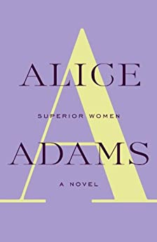 Superior Women: A Novel (Vintage Contemporaries) by [Adams, Alice]