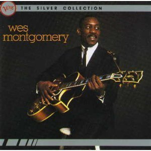 Wes Montgomery - The Silver Collection By Wes Montgomery - Zortam Music