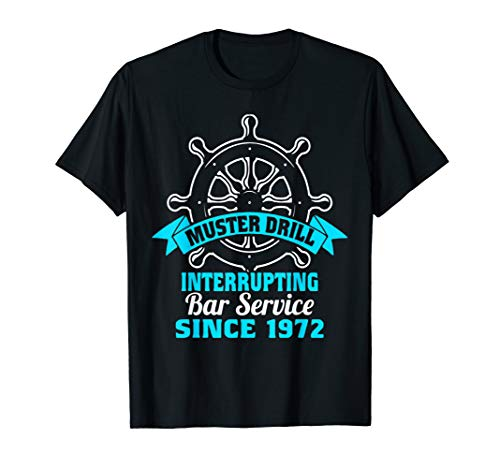 Muster Drill - Interrupting Bar Service Funny Cruise T-shirt