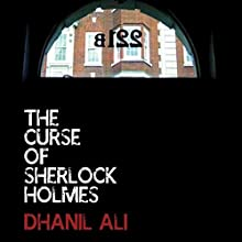 The Curse of Sherlock Holmes Audiobook by Dhanil Ali Narrated by Time Winters, Ken Rice, Tracy Winters