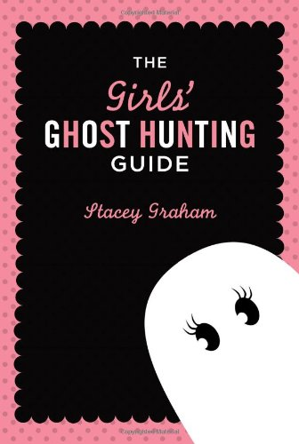 Read Online The Girls' Ghost Hunting Guide pdf epub