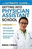 img - for The Ultimate Guide to Getting Into Physician Assistant School 3th (third) edition Text Only book / textbook / text book