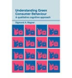 img - for [(Understanding Green Consumer Behaviour: A Qualitative, Cognitive Approach )] [Author: Sigmund A. Wagner] [Jan-1998] book / textbook / text book