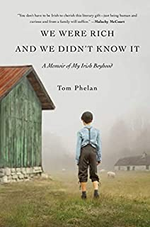 Book Cover: We Were Rich and We Didn't Know It: A Memoir of My Irish Boyhood