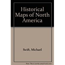 Historical Maps of North America by Michael Swift (2001-12-31)