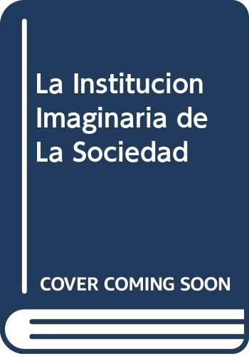 La Institucion Imaginaria de La Sociedad (Spanish Edition) Piera Castoriadis-Aulagnier