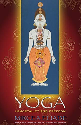 Yoga: Immortality and Freedom (Mythos: The Princeton/Bollingen Series in World Mythology)