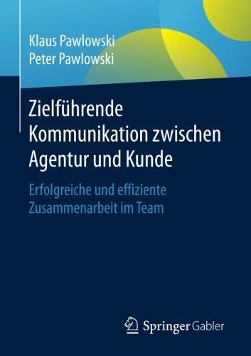Zielführende Kommunikation zwischen Agentur und Kunde: Erfolgreiche und effiziente Zusammenarbeit im Team