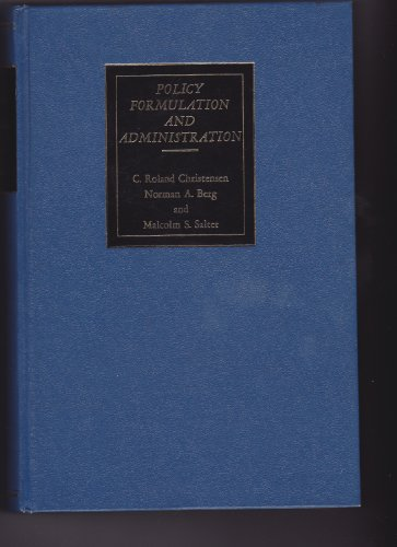 Policy formulation and administration: A casebook of top-management problems in business
