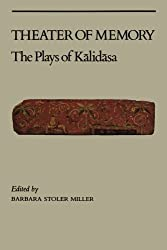 Theater of Memory: The Plays of Kalidasa
