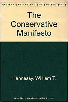 Book The Conservative Manifesto by William T. Hennessy (1993-09-03)