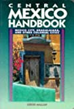 Front cover for the book Moon Handbooks Central Mexico by Chicki Mallan