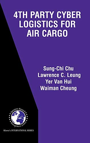 4th Party Cyber Logistics for Air Cargo (International Series in Operations Research & Management Science)