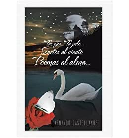 Tu Pelo...Sonetos Al Viento Poemas Al Alma... (Hardback)(Spanish) - Common: By (author) Armando Castellanos: 0884544210404: Amazon.com: Books