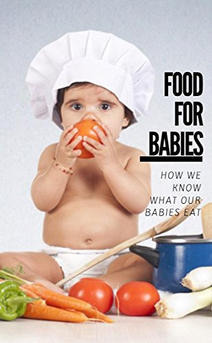 Food For Baby From The Age Of 4 Months by Addison Westie