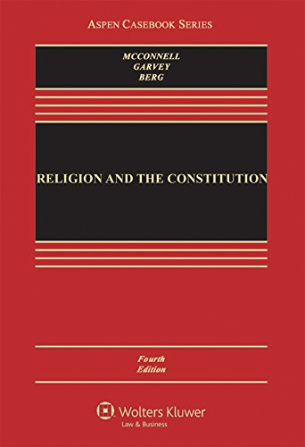 1454868260 - Religion and the Constitution (Aspen Casebook)