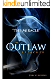 "The Outlaw Preacher-""The Miracle"""