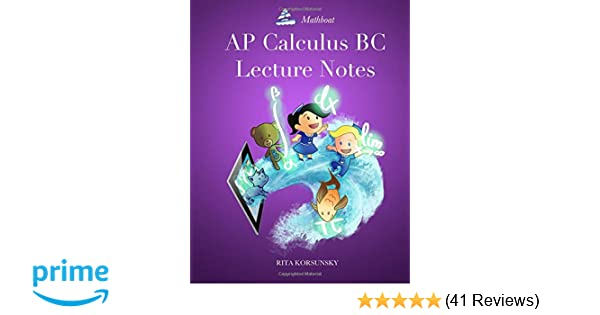 AP Calculus BC Lecture Notes: AP Calculus BC Interactive Lectures