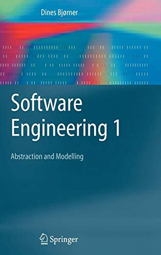 Software Engineering 1: Abstraction and Modelling (Texts in Theoretical Computer Science. An EATCS Series)