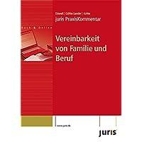 juris PraxisKommentar: Vereinbarkeit von Familie und Beruf