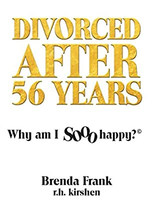 Divorced After 56 Years: Why Am I Sooo Happy?