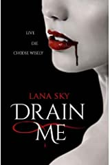 Drain Me: Live. Die. Choose wisely. (The Ellie Gray Chronicles) (Volume 1) by Lana Sky (2014-10-07) Paperback