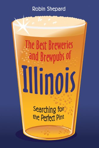 The Best Breweries and Brewpubs of Illinois: Searching for the Perfect Pint