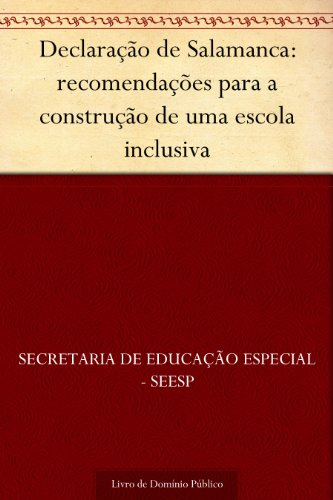 Declaração de Salamanca: recomendações para a construção de uma escola inclusiva