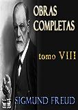 El Malestar en la Cultura y otros ensayos. Obras completas Freud. Tomo VIII (Obras Completas - Sigmund Freud)