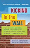 Image of Kicking In the Wall: A Year of Writing Exercises, Prompts, and Quotes to Help You Break Through Your Blocks and Reach Your Writing Goals