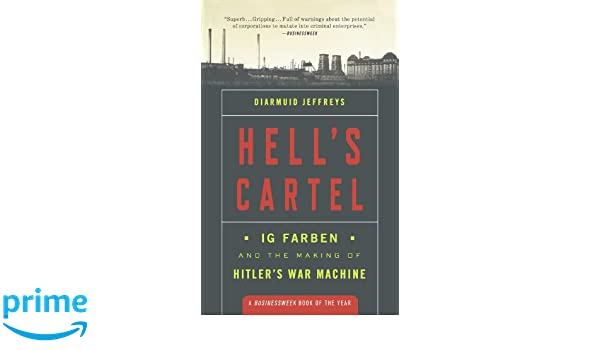 Hell\'s Cartel: IG Farben and the Making of Hitler\'s War Machine ...