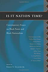 Is It Nation Time ? – Comtemporary Essays on Black Power & Balack Nationalism: Contemporary Essays on Black Power and Black Nationalism Paperback